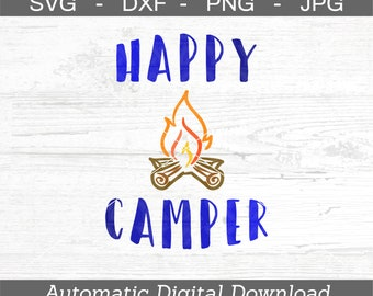 Happy Camper SVG, DXF, png, jpg - Digital Files Only - Camping Svg