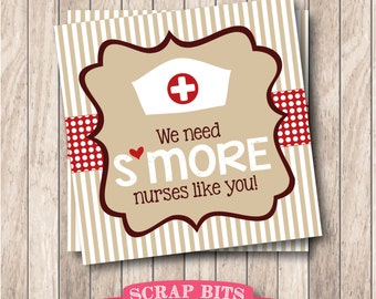 Instant Download . Printable We Need S'more Nurses Like You Tags, Printable S'more Favor Tags