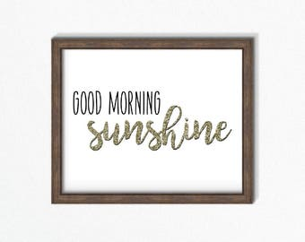 Good Morning Sunshine Print | Gold Home Decor Print | Baby Girl Nursery | Gold Wall Art | Instant Download | Typography Wall Art