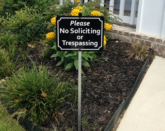 Please No Soliciting or Trespassing Yard Sign with Attached Stake