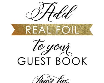 Add Real Foil to Your Guest Book! Real Gold Foil - Real Rose Gold Foil - Real Silver Foil - Real Copper Foil