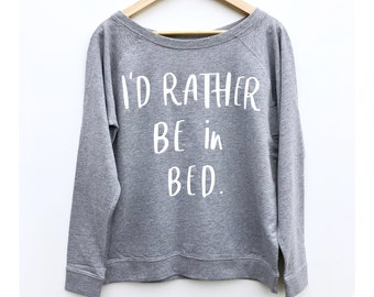Rather Be In Bed, Women's Sweatshirt, Off The Shoulder, Tops for Women, Stay in Bed, Womens Clothes, Mums Life, Mum Clothing, New Mum Gifts