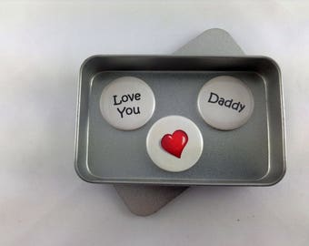 Dad, Love You Daddy Magnet Set. 3 x 25mm magnets complete with gift tin. Perfect for Birthdays, Fathers Day or just to say I Love You, Cute
