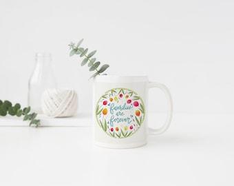 Families Are Forever - Mug