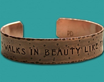 She walks in beauty like the night - Hand Stamped Copper Cuff Bracelet - One Half Inch - Anniversary Gift - Wedding Gift