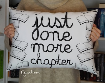 Just one more chapter - decorative pillow - pillow with filling - bibliophile, book lover, books, bookish