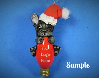 Black Brindle French BullDog Santa Christmas Holidays Light Bulb Ornament Sally's Bits of Clay PERSONALIZED FREE / your dog's name