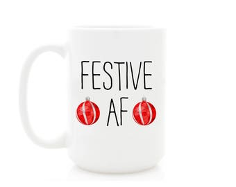Funny Christmas Mug. Festive AF Coffee Mug. Funny Holiday Gifts by Wildly Inappropriate ™