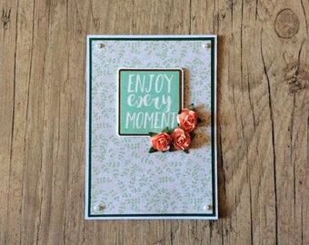 Enjoy every moment - greeting card - card for birthday - 3D card - handmade card - flowers - orange roses