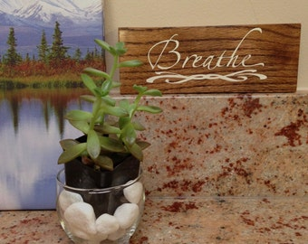 Breathe Rustic Repurposed Painted Wood Sign