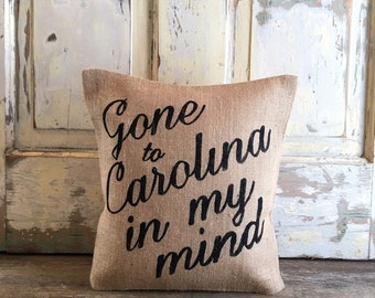 Pillow Cover | Gone to Carolina in my Mind pillow | Carolina Pillow | Gift for Mom | State decor | Outdoor pillow | Entryway | Vacation Home
