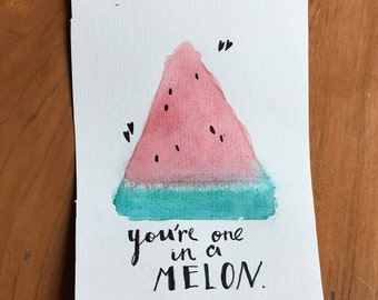 You're one in a melon watercolor painting