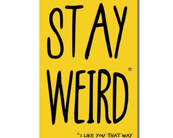 Stay Weird funny Valentine's birthday card. Geek greeting card . I love my boyfriend . sci fi best friend birthday humor . yellow stationery
