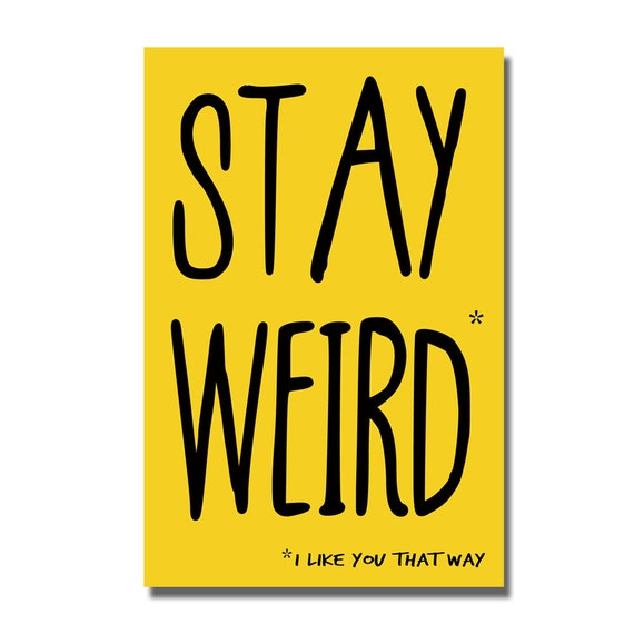 Stay weird funny valentines birthday card geek greeting like this item bookmarktalkfo Choice Image