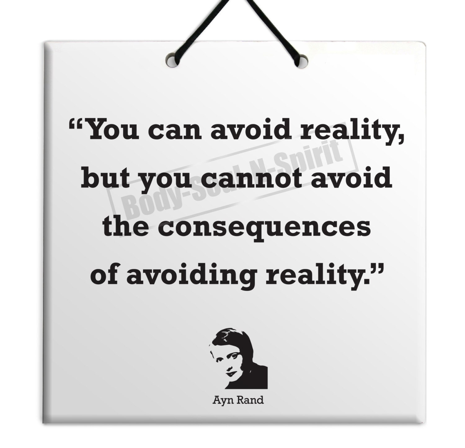 Ayn Rand Consequence of avoiding reality Quote Ceramic