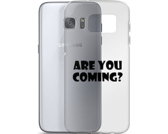 Funny Are You Coming? Samsung Cell Phone Case