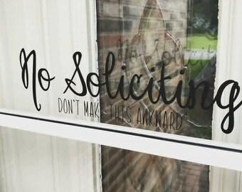 No Soliciting- Don't Make This Awkward Vinyl Decal- No Soliciting Vinyl Decal- Door Decal- Door Sticker- Funny No Soliciting- 20+ colors!