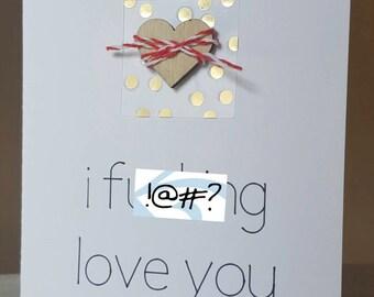I F**king Love You Handmade Romantic Card