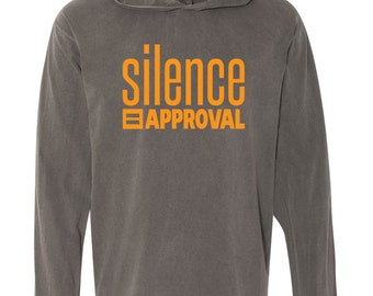 Silence = Approval Hooded T-shirt supports the ACLU with purchase