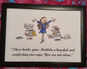 A4 Matilda Quote and Watercolour Painting Roald Dahl Quentin Blake Hand Painted or A5/ 8x10 inch Arms Books Pile Not Alone