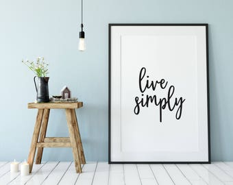 Live Simply Print, Home Print, Framed Print, Home Decor, Decor, Wall Art, DIGITAL FILE