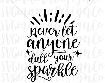 Never Let Anyone Dull Your Sparkle SVG Vector Image Printable Cut File for Cricut and Silhouette