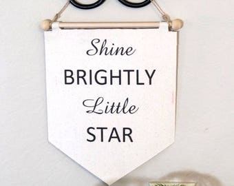 White Nursery baby gift hanging wall banner with embroidered quote shine brightly Little Star, Great as a newborn gift, Christening gift.