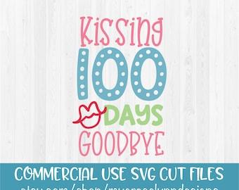 Kissing 100 Days Goodbye -100 Days of School - SVG Cut File