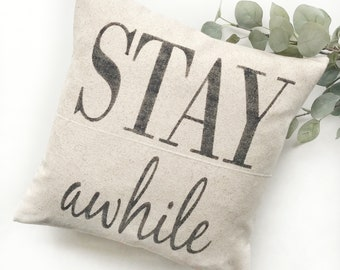 Stay Awhile | Rustic Pillow Cover | Farmhouse Pillow | Multiple Sizes Available | Custom Pillow Cover | Made To Order