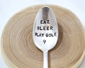 Stamped Spoon. Gift for Husband. The perfect gift for the golfer. Gift for Dad: Eat Sleep Play Golf.