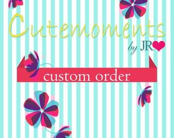 Custom Order - INSTANT DOWNLOAD Digital File Only