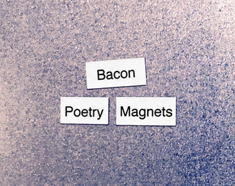 Bacon Poetry Magnets - Refrigerator Word Quote Magnets - Free US Shipping