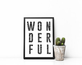 WONDERFUL | A5 | A4 | Print | Monochrome | Typography Print |