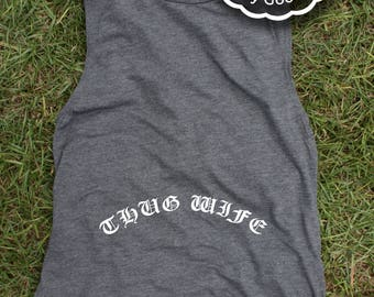 THUG WIFE .... Workout Fitness shirt. Dark Heather Gray or Red Flowy Bella Muscle Tee. Black or Navy Marble Bella ladies tee shirt.