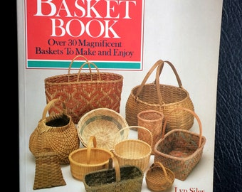 The Basket Book by Lyn Siler 1st Edition