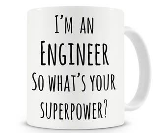 I'm An Engineer So What's Your Superpower Mug, Funny Coffee Mug, Engineer's Gift, Work Mug