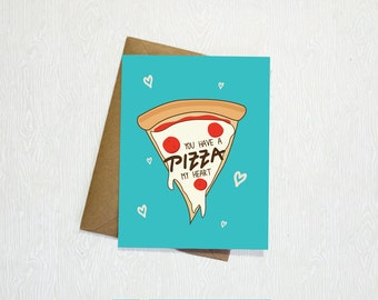 Pizza My Heart Card- Love, Funny, Valentines, Anniversary Card, Cute