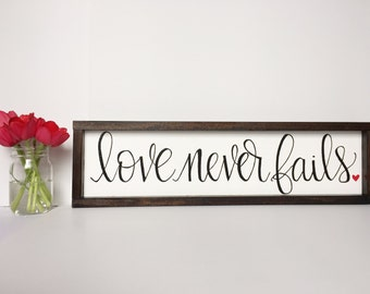 Love Never Fails Sign, Valentines Day Gift, Scripture Wood Sign, 1 Corinthians 13 Sign, Rustic Wooden Sign, Love Sign, Farmhouse Home Decor