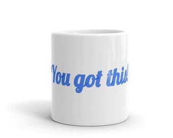 "You Got This!"" Mug for Coffee Lovers"