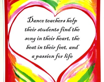 DANCE TEACHERS 8x11 Inspirational Quote Motivational Print Appreciation Thank You Girls Dancers Gratitude Heartful Art by Raphaella Vaisseau