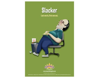 Slacker Poster by Corporate Kingdom®