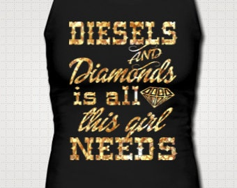 Diesels And Diamonds Is All This Girl Needs Country Fitted Tank Top Drinking Glitter Neon Shirt Southern Girl Custom Made