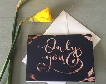 Only You- Birthday card- Valentines card- Romance -greetings card