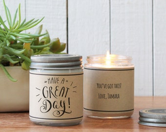 Have a Great Day Soy Candle Gift - Support Gift | Inspiration Gift | Thinking Of You Gift | Friend Gift | Gift for Her | Just Because Gift