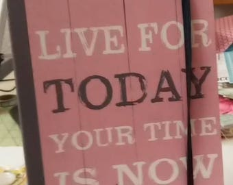 Live For Today Your Time Is Now Pink Journal