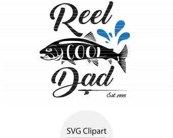 Reel Cool Dad SVG, Father's Day Fishing SVG, Father's Day SVG, Funny Father's Day svg, Fishing Dad Clipart, Fishing Clipart