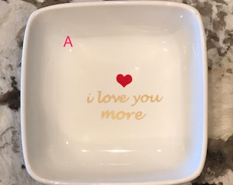 Jewelry / Trinket Dish - I Love You More