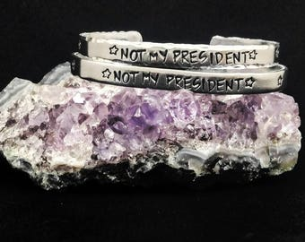 Not My President Cuff Bracelet - hand stamped with stars, smooth or hammered edges - donation made to the ACLU with each purchase