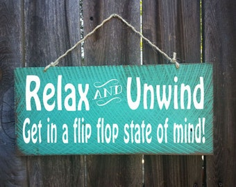 Relax and Unwind Get into A Flip Flop State of Mind Sign, Flip Flop Sign, Beach Sign, Surfing Signs, Surf Shack, Surf Decor, Surfer Girl