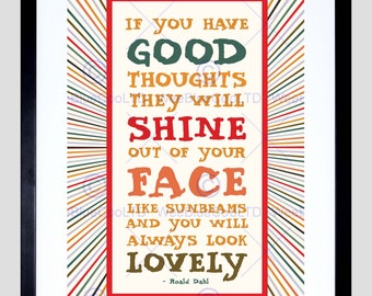 Roald Dahl Quote Print - Good Thoughts Hine Face Motivation Typography Poster FEQU320B